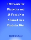 120 Foods For Diabetics And 28 Foods Not Allowed On A Diabetes Diet