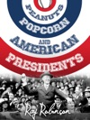 Peanuts Popcorn And American Presidents
