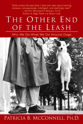 The Other End of the Leash - Patricia McConnell, Ph.D., book