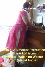 Women: A Different Perception and the Art of Woman Watching - Watching Women from Sexual Angle