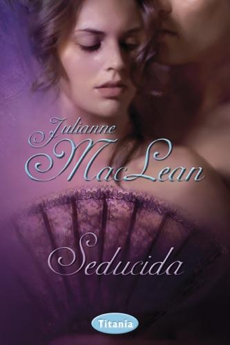 Julianne MacLean - Seducida