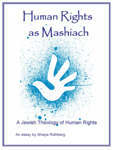 Human Rights as Mashiach: A Jewish Theology of Human Rights