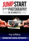 Jumpstart Your Photography In 30 Minutes