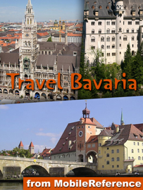 Munich & Bavaria, Germany: Illustrated Travel Guide, Phrasebook and Maps. Includes Munich, Nuremberg, Augsburg, Nördlingen, Rothenburg ob der Tauber, Wuerzburg, Bavarian Alps, Romantic Road (Mobi Travel)