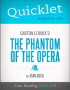 Quicklet On Gaston Lerouxs The Phantom Of The Opera CliffsNotes-Like Summary Analysis And Commentary