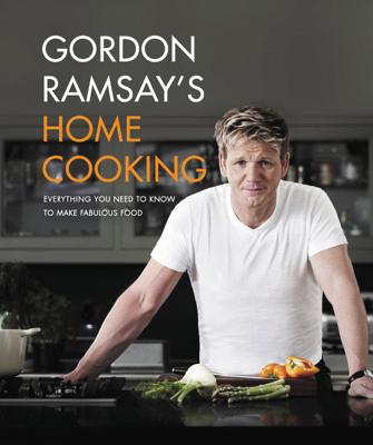 Gordon Ramsay's Home Cooking - Gordon Ramsay book