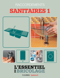 Sanitaires & Plomberie : Raccordements - sanitaires 1  (L'essentiel du bricolage) La couverture du livre martien