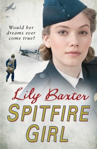 Lily Baxter - Spitfire Girl