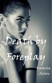 DEATH BY FOREPLAY