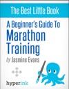 A Beginners Guide To Marathon Training Running Training Fitness