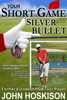 John Hoskison - Your Short Game Silver Bullet artwork