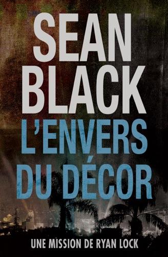 Sean Black - L'envers du décor