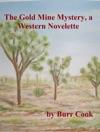 The Gold Mine Mystery A Western Novelette