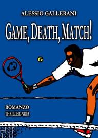 GAME, DEATH, MATCH!