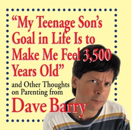 My Teenage Son's Goal in Life Is to Make Me Feel 3,500 Years Old PDF Download