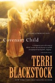 Covenant Child - Terri Blackstock by  Terri Blackstock PDF Download