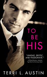 To Be His - Terri L. Austin book summary