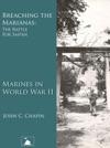 Breaching The Marianas The Battle For Saipan Marines In World War II