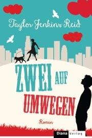 Zwei auf Umwegen - Taylor Jenkins Reid by  Taylor Jenkins Reid PDF Download
