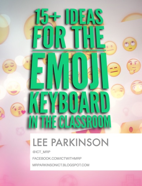 15 Ideas For The Emoji Keyboard In The Classroom By Lee Parkinson