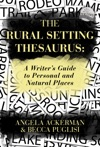 The Rural Setting Thesaurus A Writers Guide To Personal And Natural Places