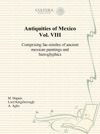 Antiquities Of Mexico Vol VIII