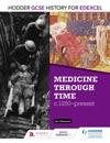 Hodder GCSE History For Edexcel Medicine Through Time C1250-Present