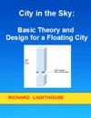 City In The Sky Basic Theory And Design For A Floating City