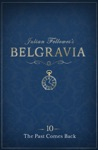 Julian Fellowess Belgravia Episode 10