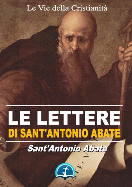 Le Lettere di Sant'Antonio Abate da Sant'Antonio Abate