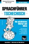 Sprachfhrer Deutsch-Tschechisch Und Thematischer Wortschatz Mit 3000 Wrtern
