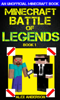 Michael Alexander - Minecraft: Battle of Legends Book 1 (An Unofficial Minecraft Book) artwork