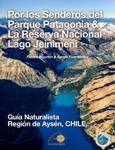 Por los Senderos del Parque Patagonia & la Reserva Nacional Lago Jeinimeni