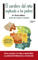 Download and Read Online El cerebro del niño explicado a los padres