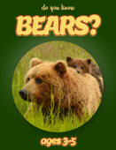 Do You Know Bears? (animals for kids 3-5)