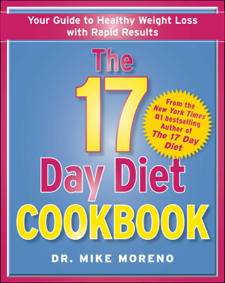 The 17 Day Diet Cookbook - Dr. Mike Moreno book