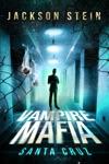Vampire Mafia Santa Cruz