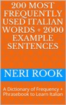 200 Most Frequently Used Italian Words  2000 Example Sentences A Dictionary Of Frequency  Phrasebook To Learn Italian
