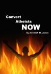 Convert Atheists Now