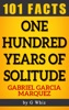 One Hundred Years Of Solitude – 101 Amazing Facts