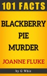Blackberry Pie Murder  101 Amazing Facts
