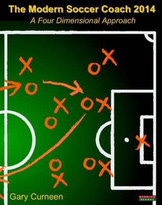 The Modern Soccer Coach 2014: A Four Dimensional Approach