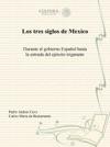 Los Tres Siglos De Mexico