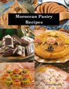 Moroccan Pastry Recipes