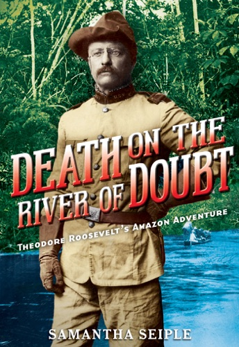 Samantha Seiple - Death on the River of Doubt