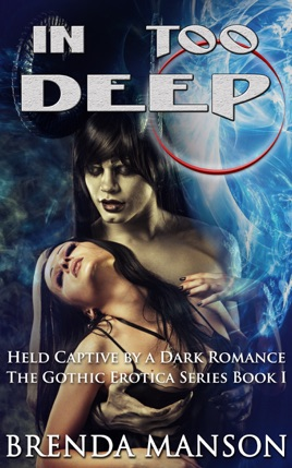 In Too Deep: Held Captive by A Dark Romance (Book #1 of 14