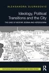 Ideology Political Transitions And The City