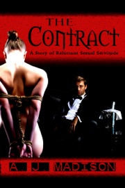 THE CONTRACT: A TALE OF RELUCTANT SEXUAL SUBMISSION (RELUCTANT CONSENT, DOMINATION AND SUBMISSION, A**L SEX)