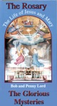 The Rosary The Life Of Jesus And Mary The Glorious Mysteries