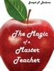 The Magic Of A Master Teacher